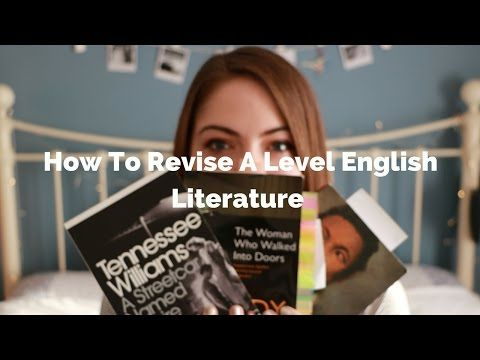 How To Revise A Level (+GCSE) English Literature | Katie May - YouTube