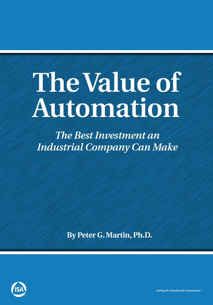 The Value of Automation: The Best Investment an Industrial Company Can Make By Peter G. Martin, PhD    Industrial automation systems have the potential to be one of the most value-generating vehicles available to industrial companies. Unfortunately, not all managers of industrial companies perceive automation systems that way and few industrial automation systems actually provide the value they could and should. #IndustrialAutomation #Automation #ISAAutomation #STEM #Engineering