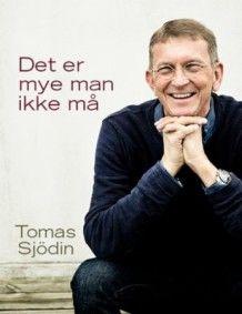 Det er mye man ikke må av Tomas Sjödin (Innbundet)