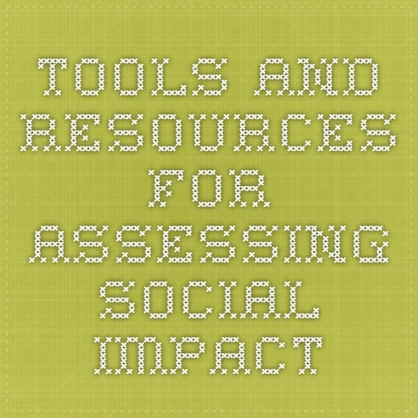 Tools and Resources for Assessing Social Impact