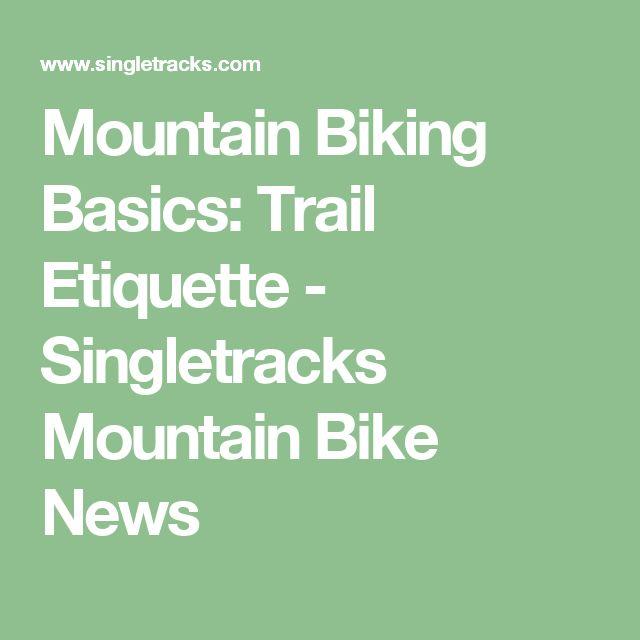 Mountain Biking Basics: Trail Etiquette - Singletracks Mountain Bike News