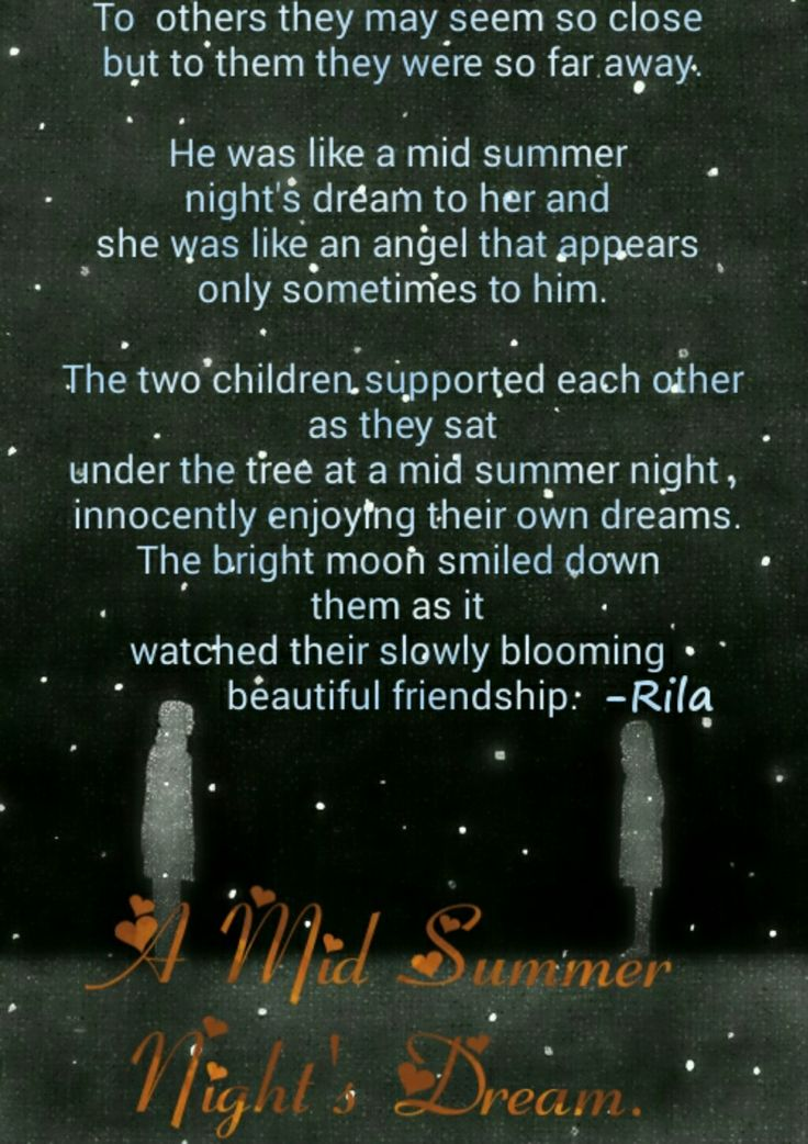 This is the story of two friends which began and ended like a Mid Summer Night's Dream..