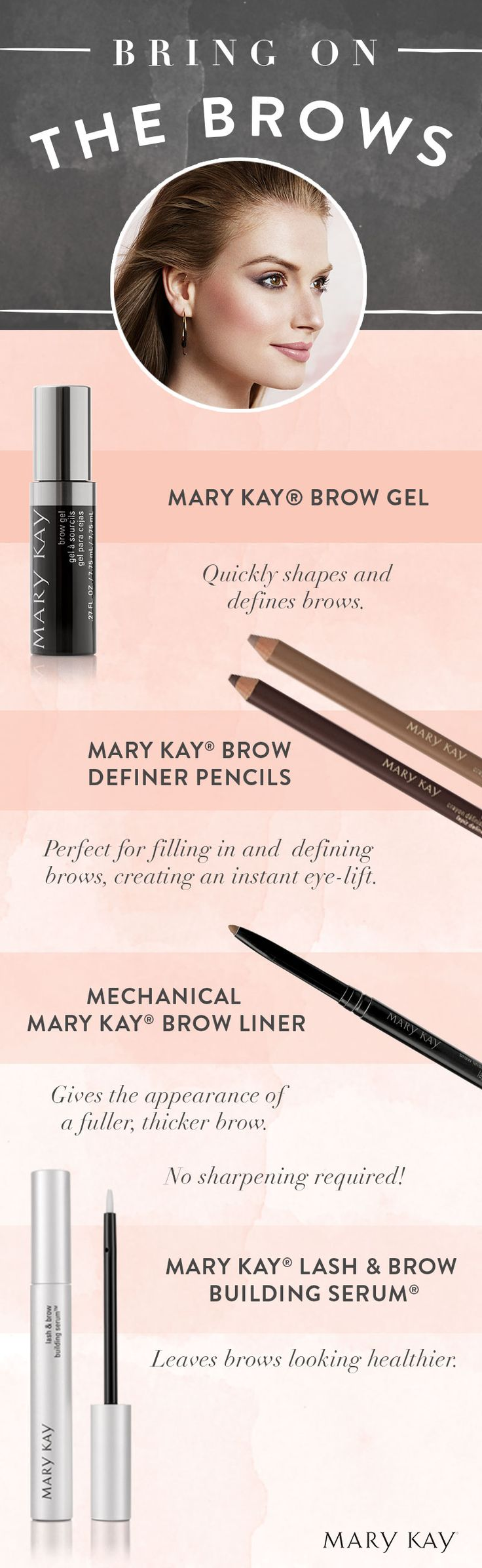 With a little brow know-how and the right tools, your brows can perfectly frame your eyes, enhance your features and balance your face!   Mary Kay