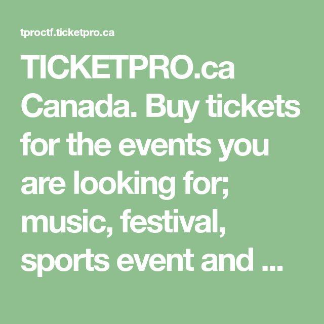 TICKETPRO.ca Canada. Buy tickets for the events you are looking for; music, festival, sports event and more! Achetez des billets pour les evenements que vous voulez; musique, festival, sports et plus encore!