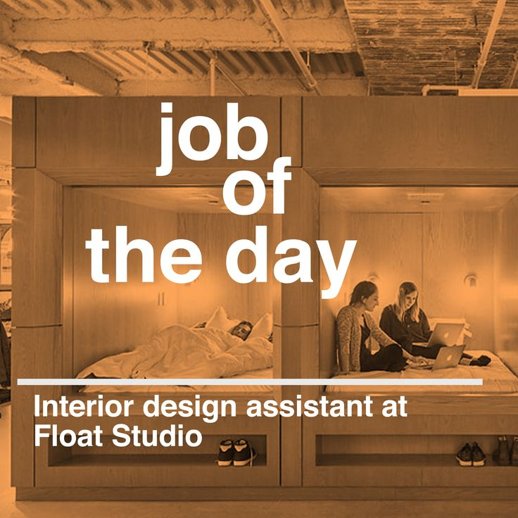 job of the day interior design assistant at float studio in new york - Interior Design Assistant Jobs