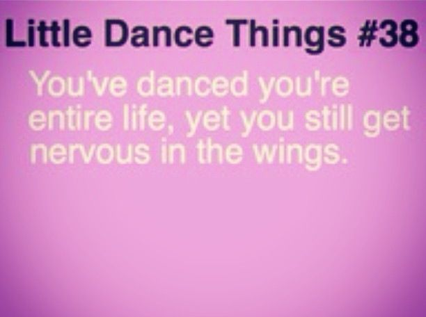 This happens almost every time and I have been dancing and I have been dancing since I was five