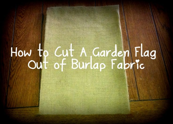 How to cut out a garden flag from burlap!