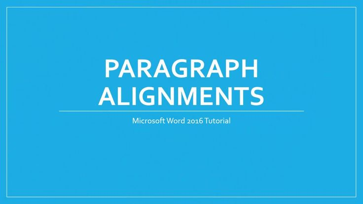 Microsoft Word 2016 / 2013 - Paragraph Formatting and Alignments