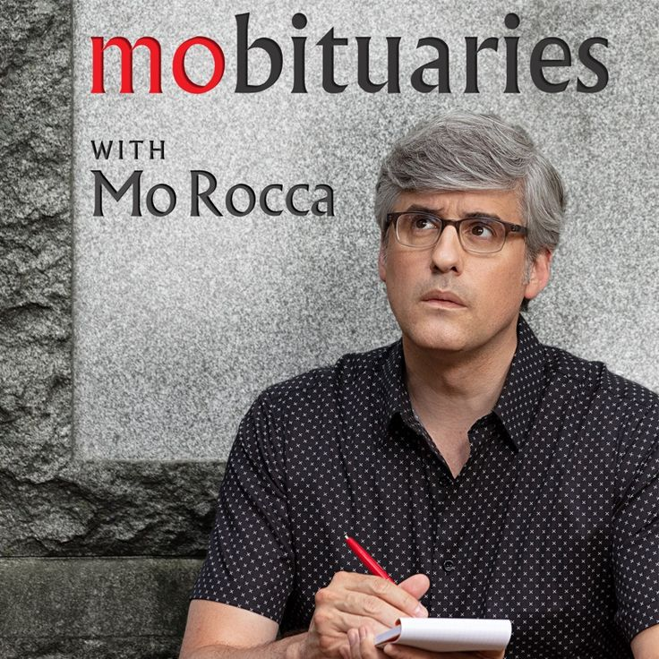 Mobituaries with Mo Rocca on Apple Podcasts Mo rocca