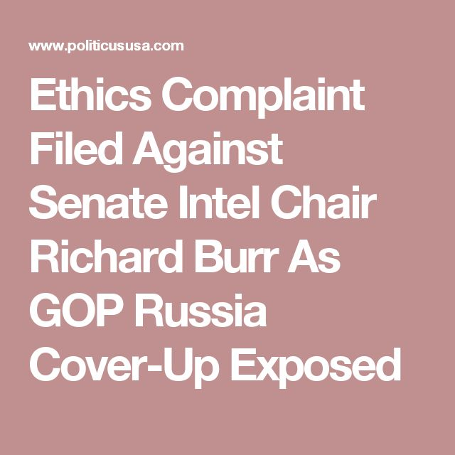 Ethics Complaint Filed Against Senate Intel Chair Richard Burr As GOP Russia Cover-Up Exposed