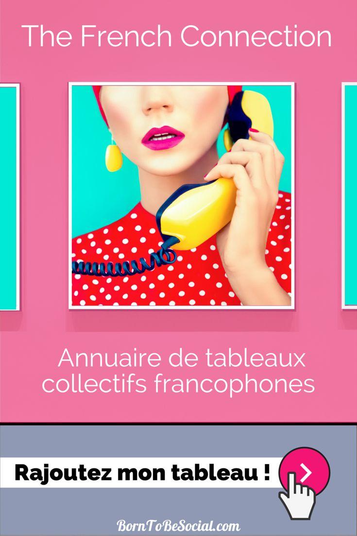 REJOIGNEZ LE PREMIER ANNUAIRE DE TABLEAUX COLLECTIFS FRANCOPHONES ! Faites connaître votre tableau collectif au plus grand nombre !  The French Connection compte déjà presque 30 000 abonnés ! Vous êtes propriétaire d'un tableau collectif sur Pinterest que vous souhaitez faire figurer dans l'annuaire ?  CLIQUEZ SUR L'ÉPINGLE ! http://borntobesocial.com/fr/index.php/annuaire-de-tableaux-collectifs-francophones/