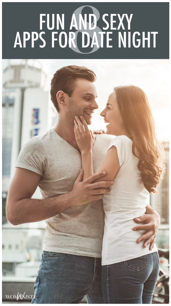 Download these 8 apps for hotter sex, and to spice up date night with your partner.Womanista.com