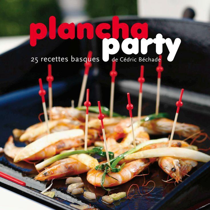 Gamme 2015 - Livre de recettes à la plancha : 25 recettes basques réalisées par Cédric Béchade de l'Auberge Basque, ancien chef cuisinier d'Alain Ducasse - Les Editions Culinaires