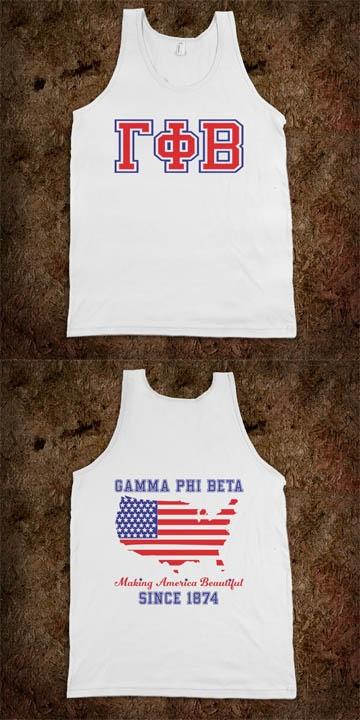 Making America Beautiful - Gamma Phi Beta Frat Tanks - Buy One or 100! CLICK HERE to purchase :) sorority shirts.