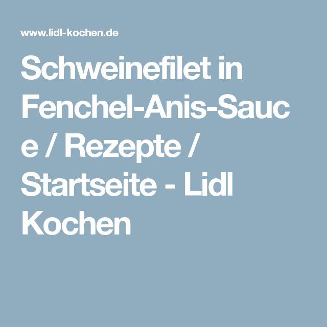 Schweinefilet in Fenchel-Anis-Sauce / Rezepte / Startseite - Lidl Kochen