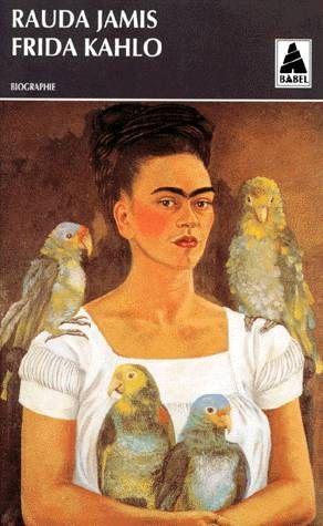 Frida Kahlo. Autoportrait d'une femme, [biographie]