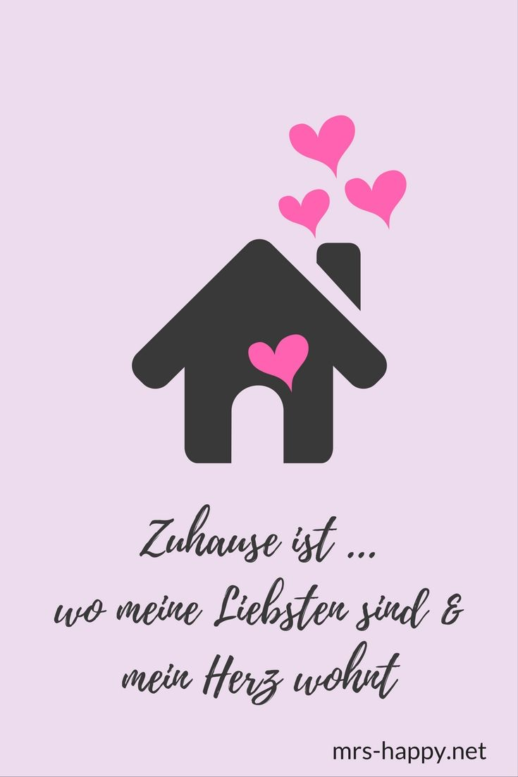 Zuhause Ist Wo Meine Liebsten Sind Mein Herz Wohnt