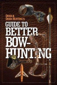 12 Steps To Make You A Better Archery Shot   Deer & Deer Hunting   Whitetail Deer Hunting Tips