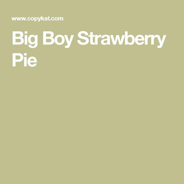 Big Boy Strawberry Pie