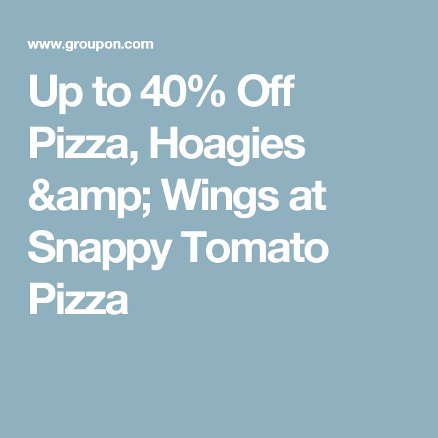 Up to 40% Off Pizza, Hoagies & Wings at Snappy Tomato Pizza