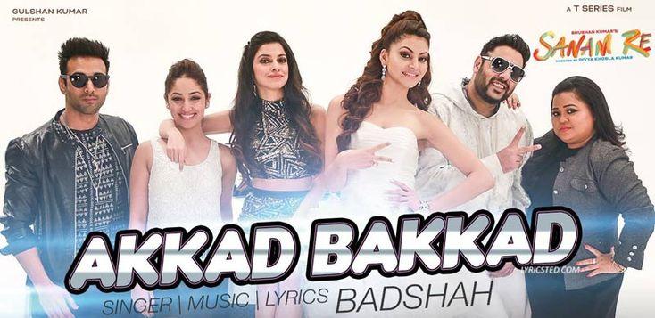 Akkad Bakkad Lyrics by Badshah: Sanam Re song sung by Badshah, Neha Kakkar ft Pulkit Samrat, Yami Gautam, Divya Khosla Kumar. http://www.lyricsted.com/akkad-bakkad-badshah-sanam-re/