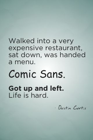 same goes for Papyrus @Kelly Surace This is so funny since we just had this conversation about comic sans and papyrus!