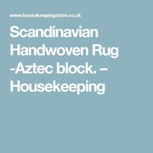 Scandinavian Handwoven Rug -Aztec block. – Housekeeping