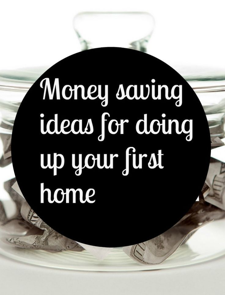 Money saving ideas for doing up your first home, doing up your first home