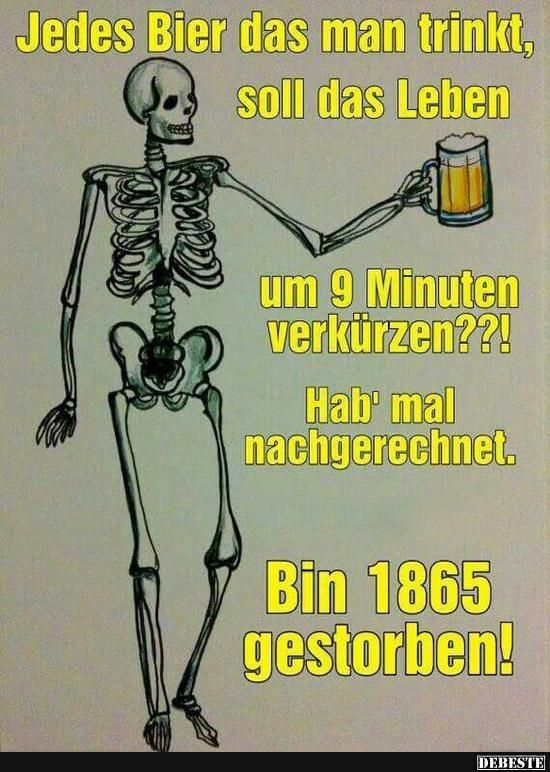 Jedes Bier das man trinkt, soll das Leben.. | Lustige Bilder, Sprüche, Witze, echt lustig
