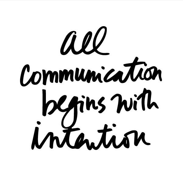 All communication begins with intention. #wisdom #affirmations