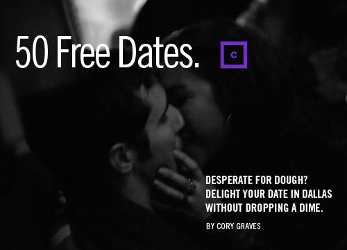 50 Free Dates in Dallas Without Dropping A Dime