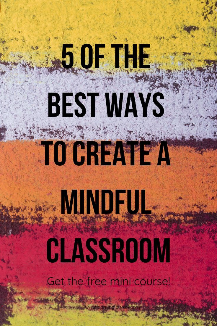 5 Best Ways to Create a Mindful Classroom   Top Blogs