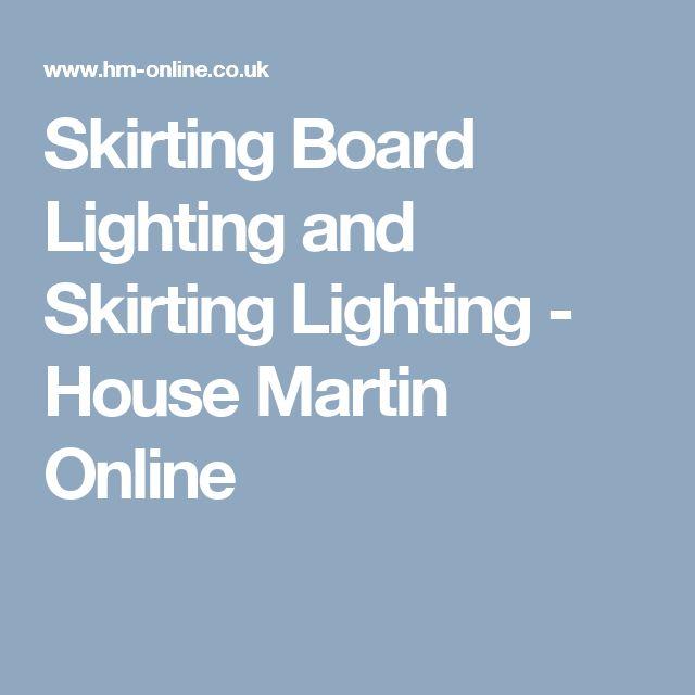 Skirting Board Lighting and Skirting Lighting - House Martin Online