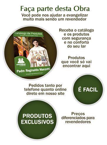 Seja um revendedor dos produtos Evangelizar é Preciso | Padre Reginaldo Manzotti & Associação Evangelizar é Preciso - Discípulos Missionários do Senhor