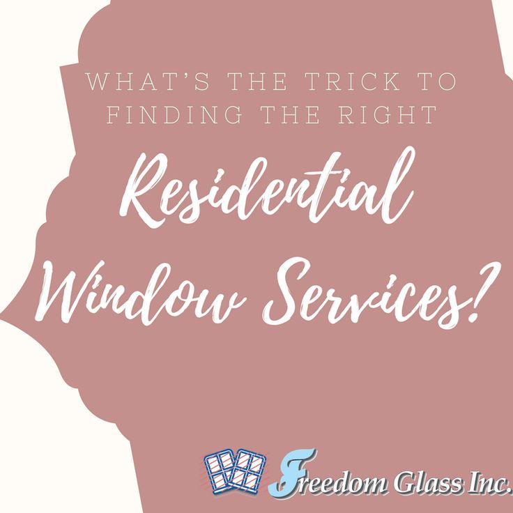 What's the Trick to Finding the Right Residential Window Services?