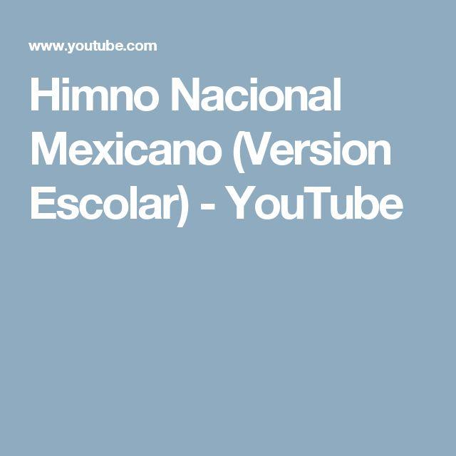 Himno Nacional Mexicano (Version Escolar) - YouTube