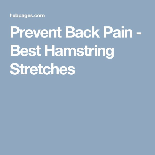 Prevent Back Pain - Best Hamstring Stretches
