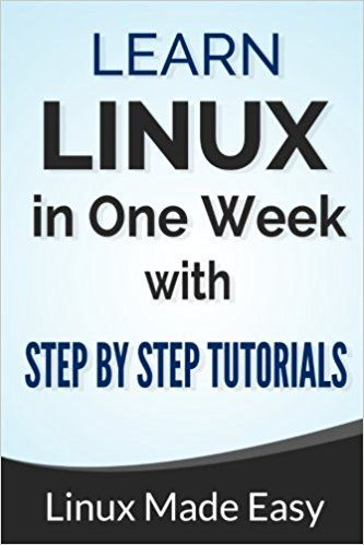 Linux Learn Linux In One Week With Step By Step Tutorials Kindle