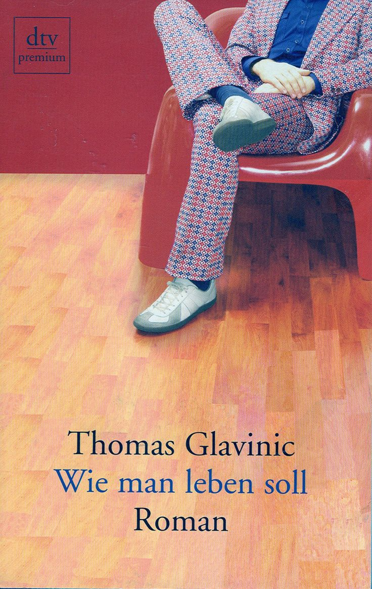 thomas glavinic | wie man leben soll 2014/24