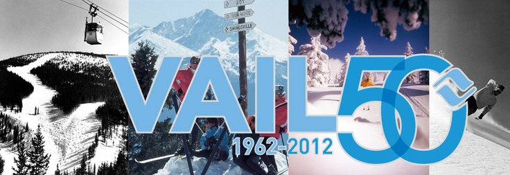 Vail is celebrating its 50th Anniversary this year! 1962- 2012  FUN FACT - The Lodge was the first ever hotel in Vail!
