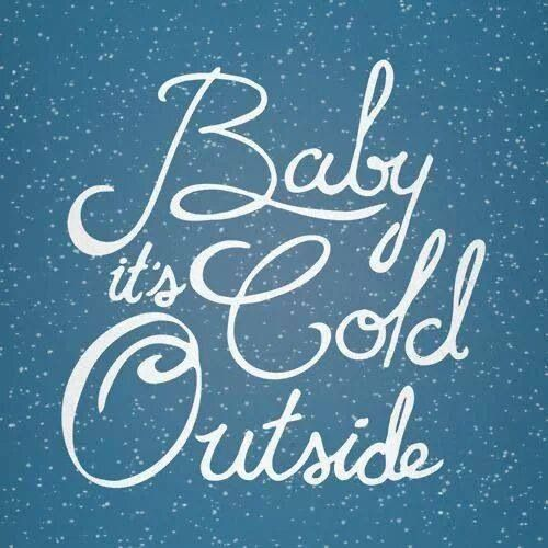 Its So Cold Outside Quotes Quotesgram