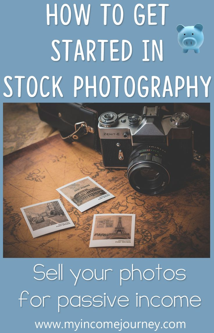 How To Get Started In Stock Photography Sell Your Photos For Passive  Income, Learn
