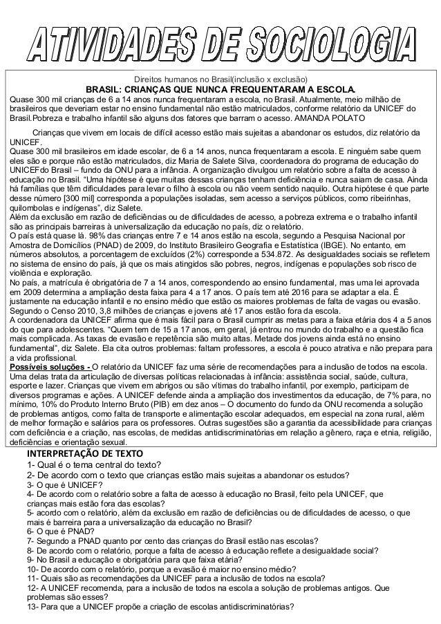 Direitos humanos no Brasil(inclusão x exclusão) BRASIL: CRIANÇAS QUE NUNCA FREQUENTARAM A ESCOLA. Quase 300 mil crianças d...
