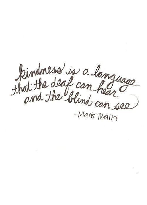 Nice quote about kindness from Mark Twain.