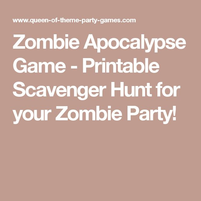 Zombie Apocalypse Game - Printable Scavenger Hunt for your Zombie Party!