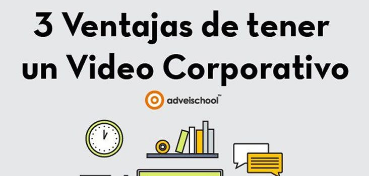 Las 3 Ventajas del Video Corporativo