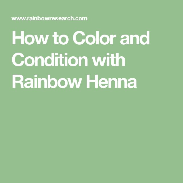How to Color and Condition with Rainbow Henna