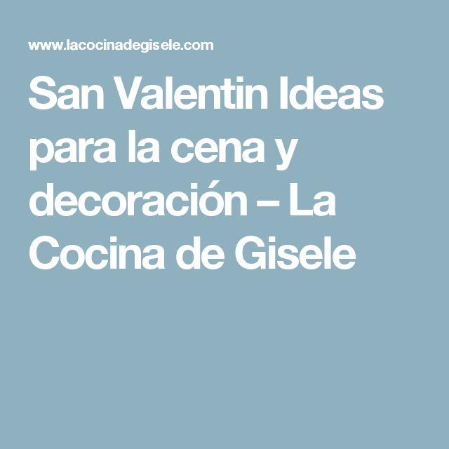 San Valentin Ideas para la cena y decoración – La Cocina de Gisele