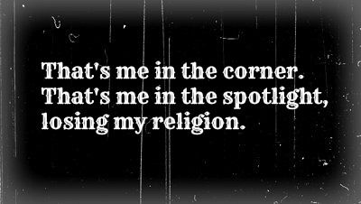"""Where """"religion"""" is """"the girl I love"""". It's very true."""