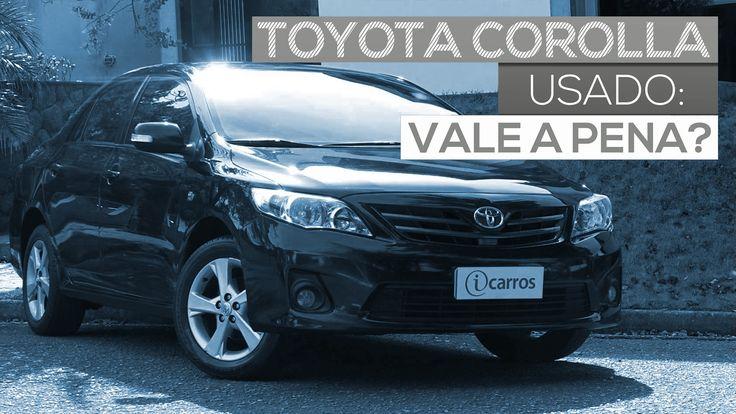 Toyota Corolla usado: vale a pena comprar?